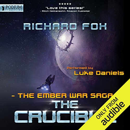 The Crucible     The Ember War, Book 8              By:                                                                                                                                 Richard Fox                               Narrated by:                                                                                                                                 Luke Daniels                      Length: 8 hrs and 51 mins     208 ratings     Overall 4.8