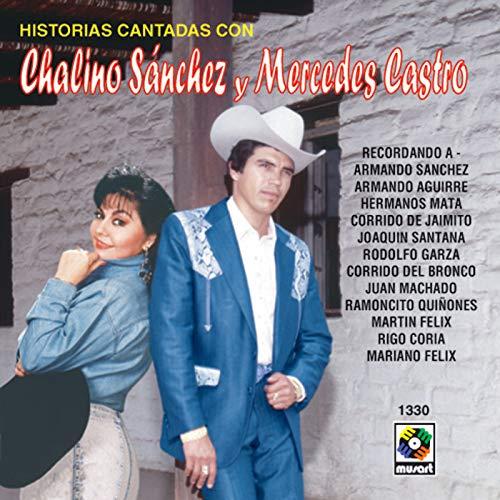 Historias Cantadas Con Chalino Sánchez y Mercedes Castro