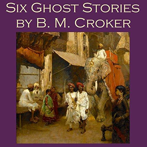 『Six Ghost Stories by B. M. Croker』のカバーアート