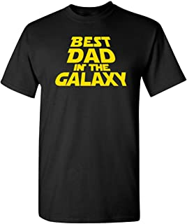Feelin Good Tees Best Dad in The Galaxy Sarcasm Fathers Day Gift Idea Funny T-Shirt