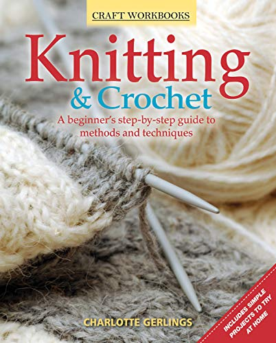 Knitting & Crochet: A beginner's step-by-step guide to methods and techniques (Design Originals) (Craft Workbooks)