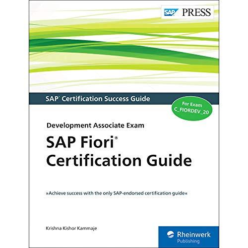 Compare Textbook Prices for SAP Fiori Certification Guide: Development Associate Exam C_FIORDEV_20 SAP PRESS New Edition ISBN 9781493216048 by Krishna Kishor Kammaje