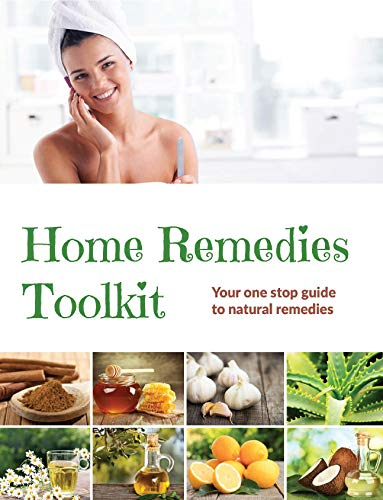 Home Remedies Tool Kit: Your one stop guide to natural remedies (English Edition)
