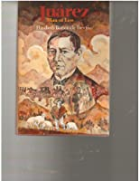 Juarez, Man of Law 0374339503 Book Cover