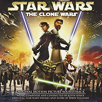 Star Wars: The Clone Wars (Original Motion Picture Soundtrack)