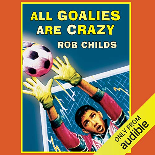 All Goalies are Crazy audiobook cover art