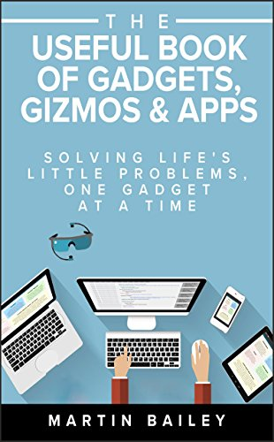 The Useful Book of Gadgets, Gizmos & Apps (English Edition)