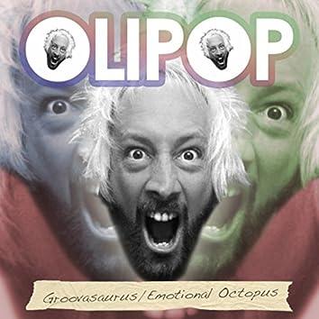 Groovasaurus / Emotional Octopus