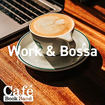 Work & Bossa