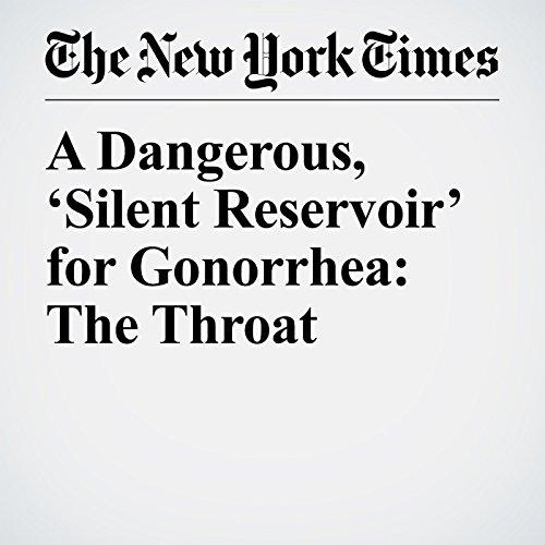 A Dangerous, 'Silent Reservoir' for Gonorrhea: The Throat copertina