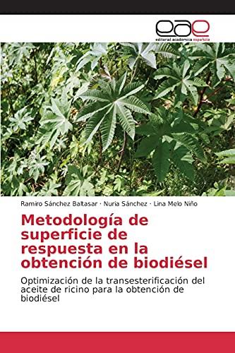Metodología de superficie de respuesta en la obtención de biodiésel: Optimización de...