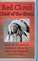 Red Cloud - Chief Of the Sioux - Hardcover