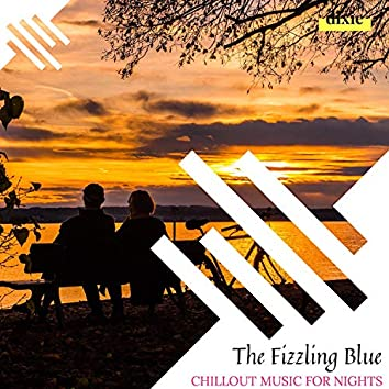 The Fizzling Blue - Chillout Music For Nights