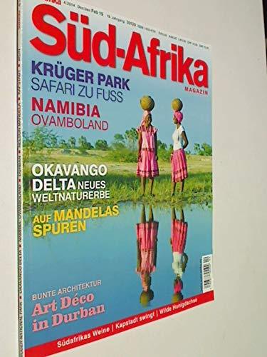 Süd-Afrika Heft 4 / 2014 Krüger Park - Safari zu Fuss; Namibia, Okavango Delta, Magazin für Reisen, Wirtschaft und Kultur im südlichen Afrika. Zeitschrift 4390377708002