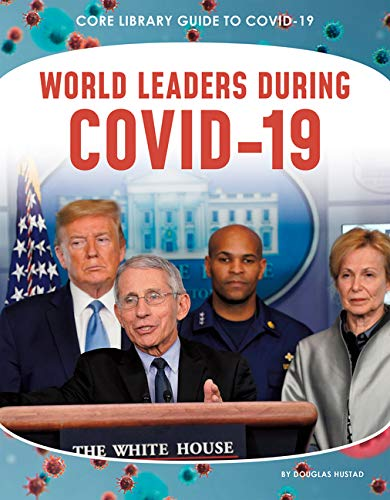 World Leaders During Covid-19 (Core Library Guide to Covid-19)