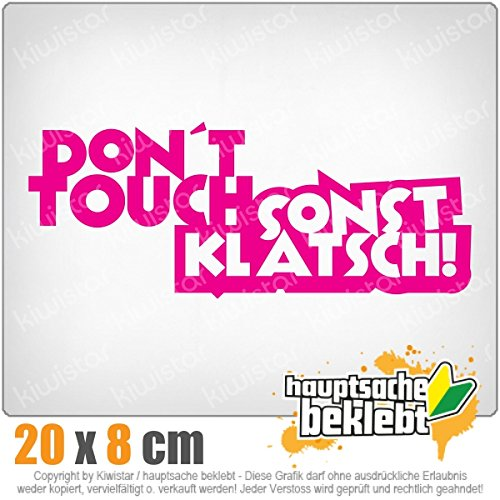 Dont touch! Sonst klatsch! 20 x 8 cm In 15 Farben - Neon + Chrom! JDM Sticker Aufkleber