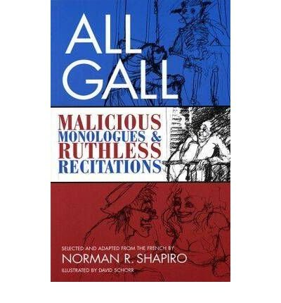 All Gall: Malicious Monologues and Ruthless Recitations (Tour De Farce, V. 6) (Paperback) - Common
