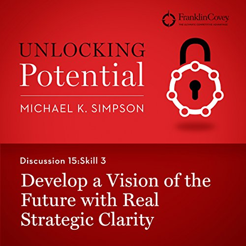 Discussion 15: Skill 3 - Develop a Vision of the Future with Real Strategic Clarity audiobook cover art
