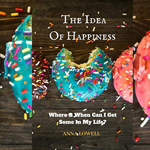 The Idea of Happiness audiobook cover art
