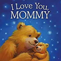 I Love You, Mommy: Picture Story Book