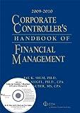 Corporate Controller's Handbook of Financial Management (W/CD-ROM), 2009-2010