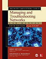 Mike Meyers Comptia Network+ Guide to Managing and Troubleshooting Networks (Exam N10-007)