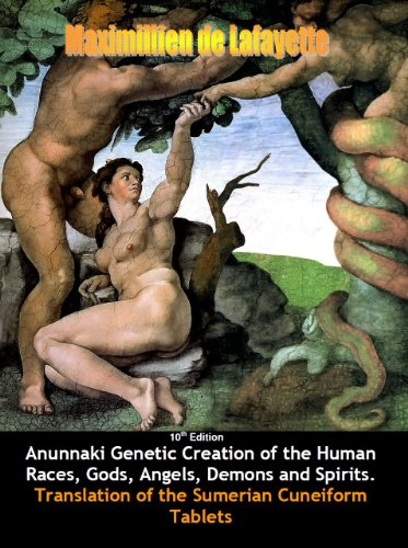 Anunnaki Genetic Creation of the Human Races, Gods, Angels, Demons and Spirits. Translation of the Sumerian Cuneiform Tablets. 10th Edition (English Edition)