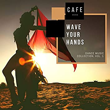 Wave Your Hands - Dance Music Collection, Vol. 1