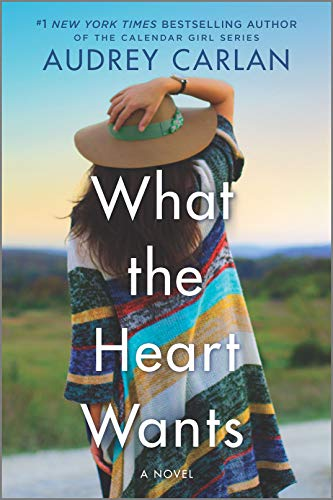 What the Heart Wants: A Novel (The Wish Series Book 1) by [Audrey Carlan]