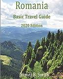 Romania Basic Travel Guide 2020 Edition