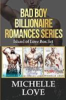 Bad Boy Billionaire Romance Series: Island of Love Box Set: Island of Love Box Set