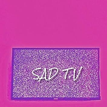 Sad T.V