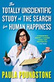Image of The Totally Unscientific Study of the Search for Human Happiness