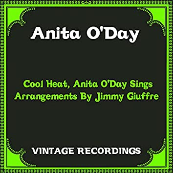 Cool Heat, Anita O'day Sings Arrangements by Jimmy Giuffre (Hq Remastered)