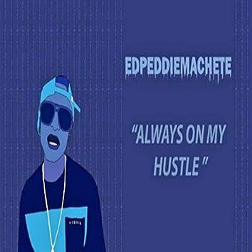 Always on My Hustle