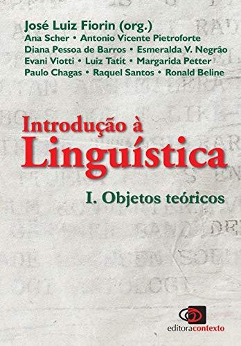 Introdução a linguística I: Objetos teóricos: Volume 1