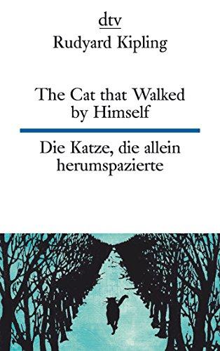 The Cat that Walked by Himself or Just So Stories, Die Katze, die allein herumspazierte oder Genau-so-Geschichten (dtv zweisprachig)