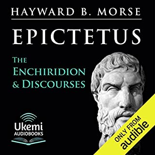The Enchiridion & Discourses                   By:                                                                                                                                 Epictetus                               Narrated by:                                                                                                                                 Haward B. Morse                      Length: 13 hrs and 16 mins     36 ratings     Overall 4.8