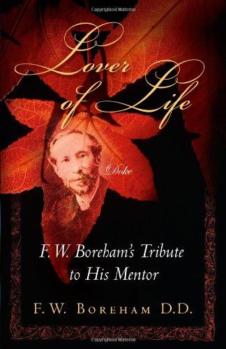 Lover of Life: F. W. Boreham