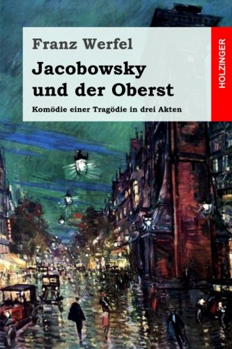 Jacobowsky und der Oberst: Komödie einer Tragödie in drei Akten