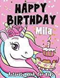 Happy Birthday Mila: Fun and educational activity & coloring book , personalized birthday gift idea for girls