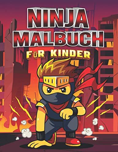 Ninja Malbuch für Kinder: Malbuch für Jungen und Mädchen, die Ninjas lieben   Arbeitsblätter für Kinder zu Hause   Coole Bilder zur Anregung ... ein schönes Geburtstagsgeschenk   German Version
