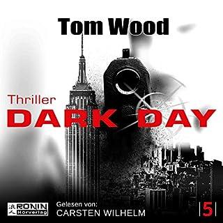 Dark Day     Tesseract 5              Autor:                                                                                                                                 Tom Wood                               Sprecher:                                                                                                                                 Carsten Wilhelm                      Spieldauer: 10 Std. und 37 Min.     818 Bewertungen     Gesamt 4,3