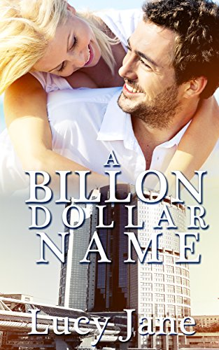 Billionaire Romance: A Billionaire-Dollar Name (Alpha Males On The Hunt Book 2)