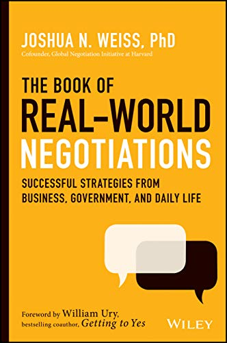 The Book of Real–World Negotiations: Successful Strategies From Business,...