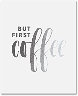 But First Coffee Silver Foil Print Kitchen Poster Office Desk Art Brunch Sign Modern Cafe Breakfast Decor 8 inches x 10 inches A34