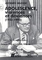 Adolescence, violences et déviances: 1952-1995 de Jacques Selosse