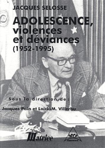 Adolescence, violences et déviances: 1952-1995