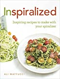 Inspiralized: Inspiring recipes to make with your spiralizer (English Edition)