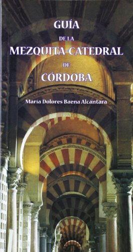 Guía de la Mezquita-Catedral de Córdoba (Guías El Almendro)